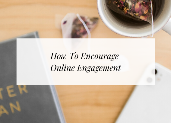 how to encourage online engagement